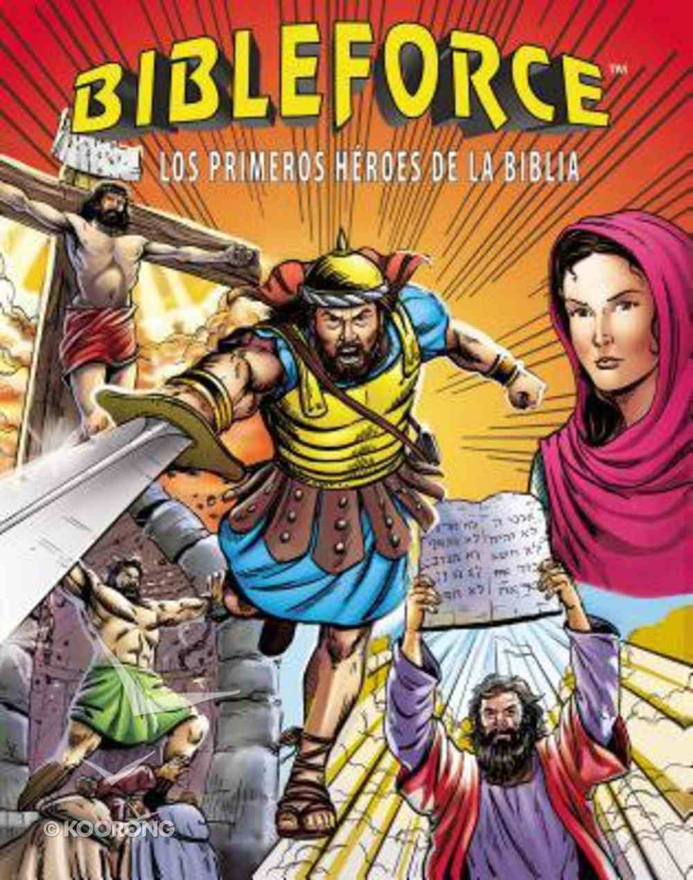 Bibleforce: Los Primeros Heroes De La Biblia Hardback