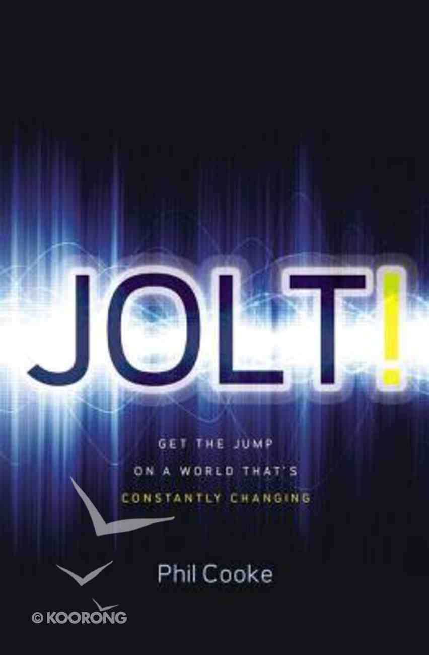 Jolt!: Get the Jump on a World That's Constantly Changing Paperback