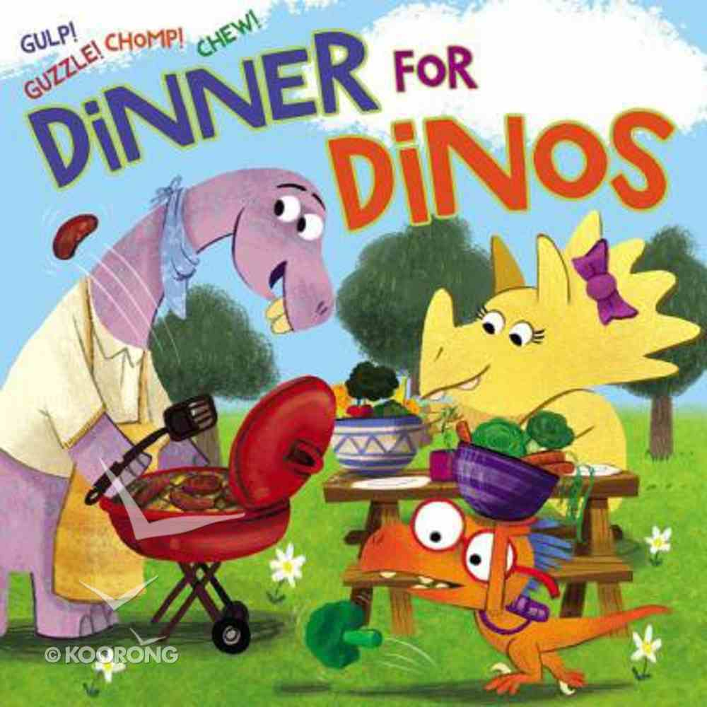 Dinner For Dinos: Gulp, Guzzle, Chomp, Chew Board Book