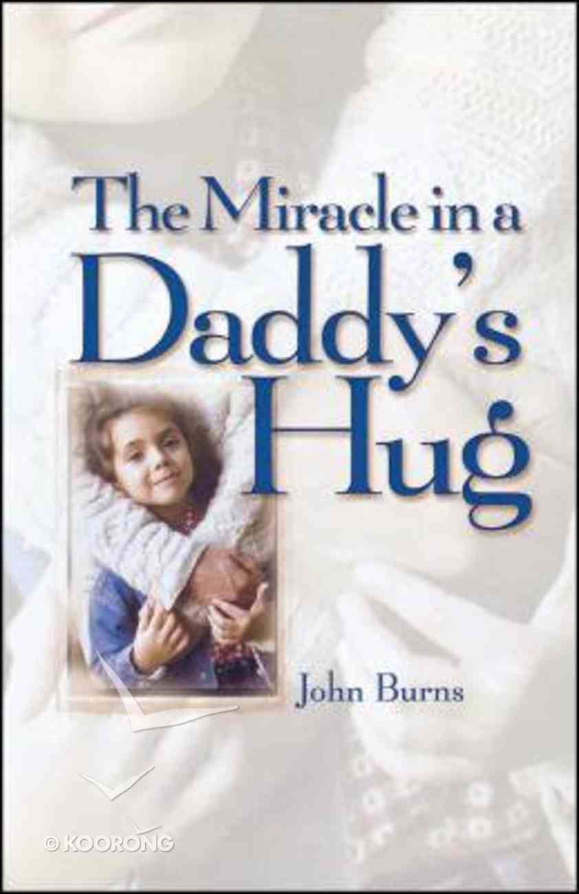 Miracle in a Daddy's Hug Paperback