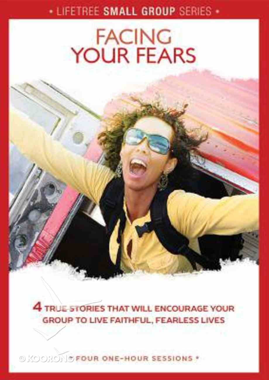 Lifetree: Facing Your Fears (Small Group Dvd Study) Dvd-rom