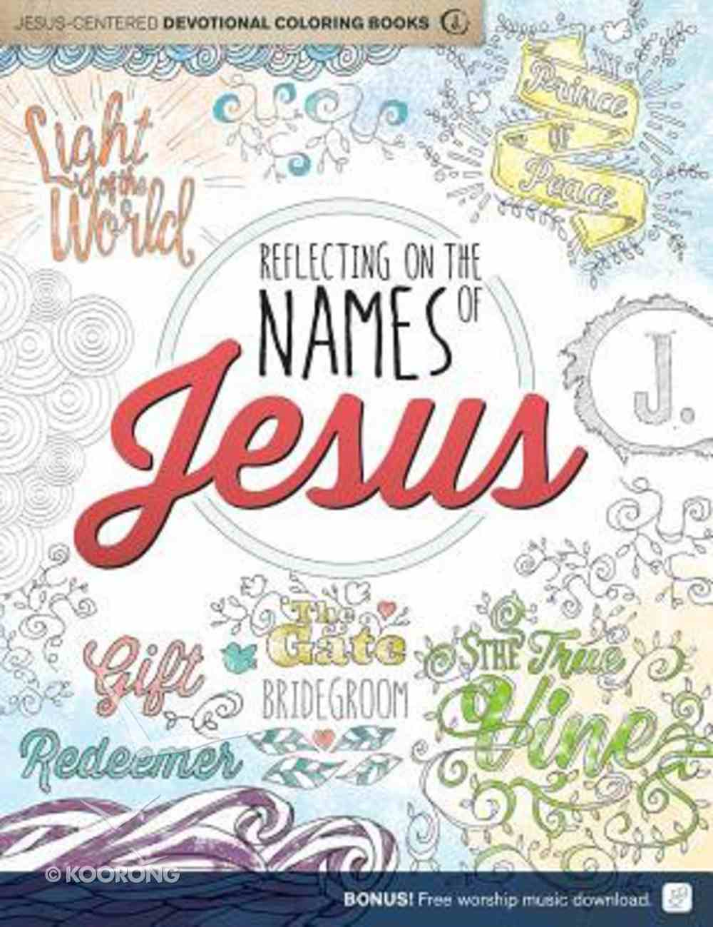 Reflecting on the Names of Jesus: Jesus-Centered Coloring Book For Adults (Adult Coloring Books Series) Paperback