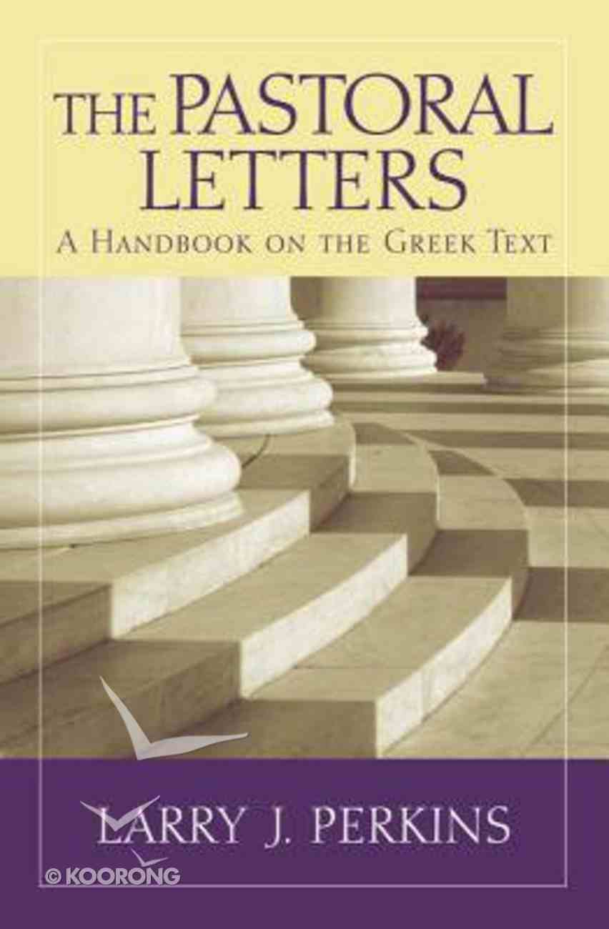 The Pastoral Letters: A Handbook on the Greek Text Paperback