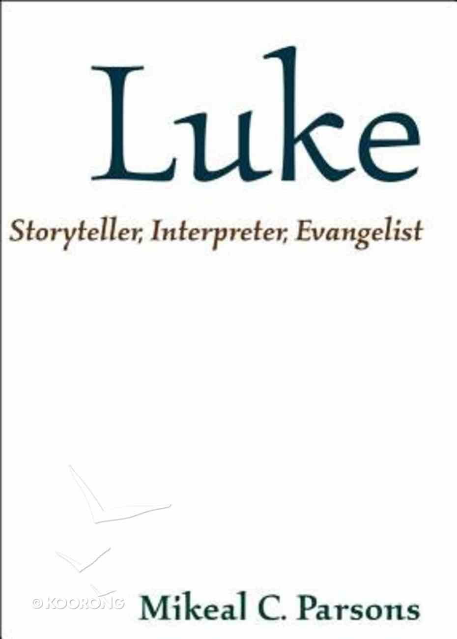 Luke: Storyteller, Interpreter, Evangelist Paperback
