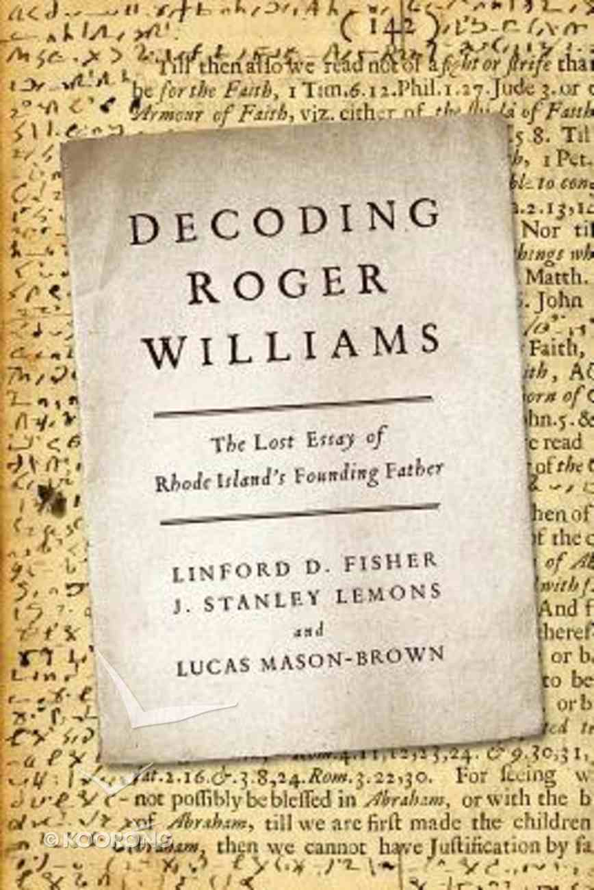 Decoding Roger Williams: The Lost Essay of Rhode Island's Founding Father Hardback