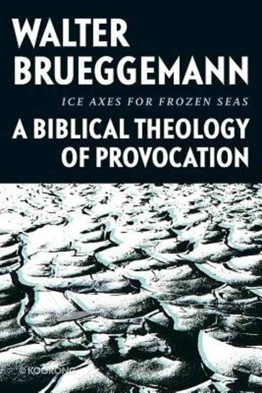 Ice Axes For Frozen Seas: A Biblical Theology of Provocation Hardback