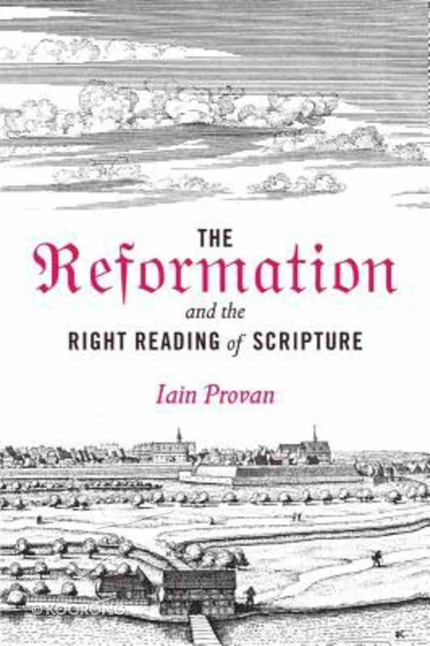 The Reformation and the Right Reading of Scripture Hardback
