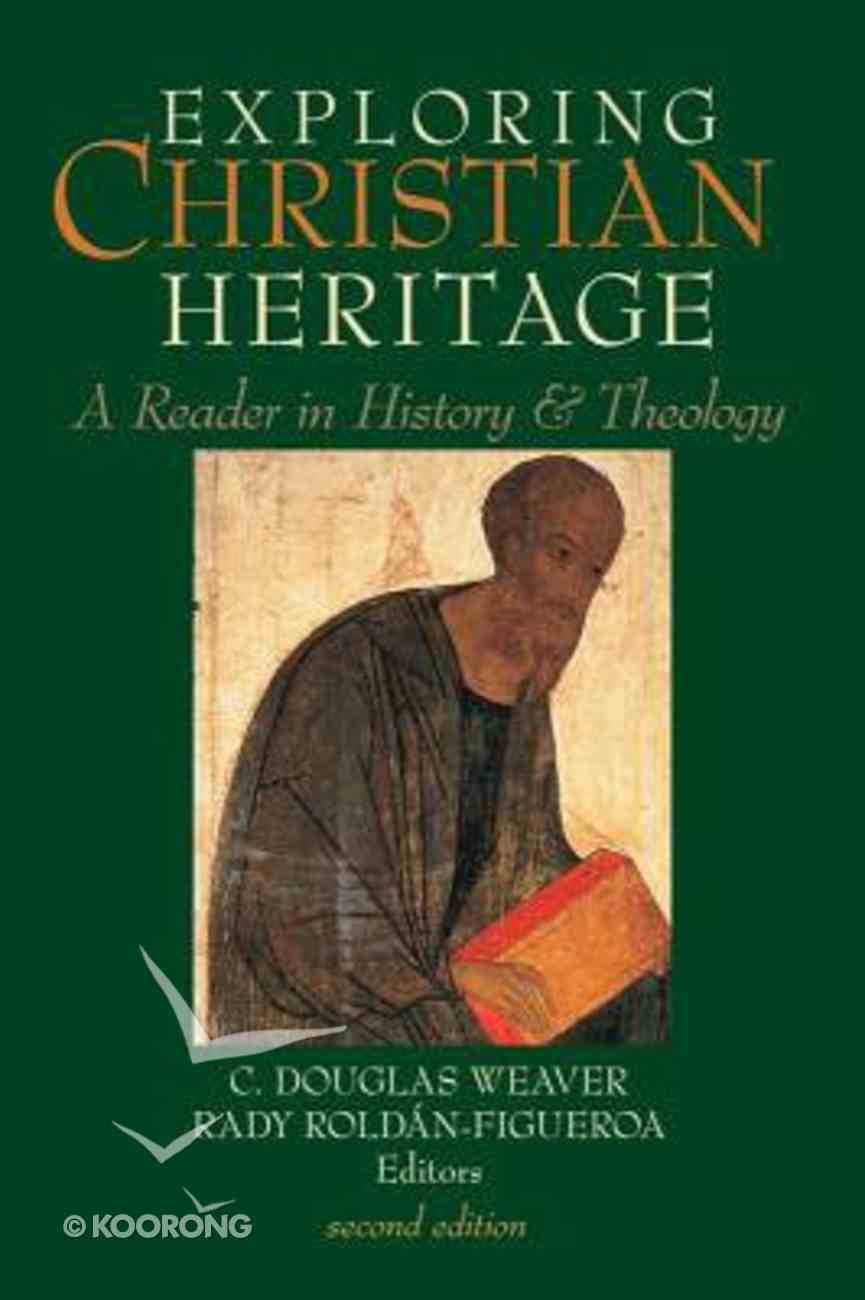 Exploring Christian Heritage: A Reader in History and Theology Paperback
