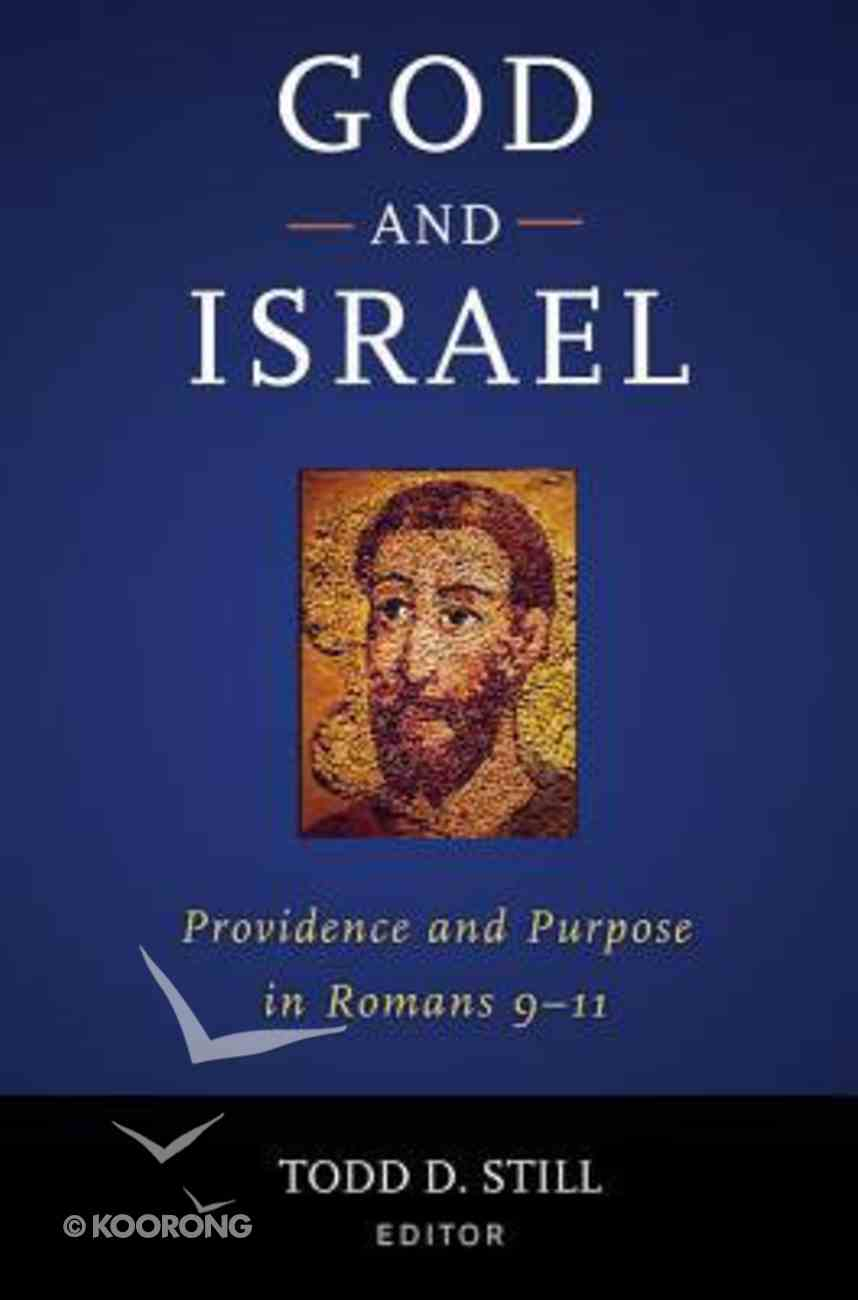 God and Israel: Providence and Purpose in Romans 9-11 Hardback