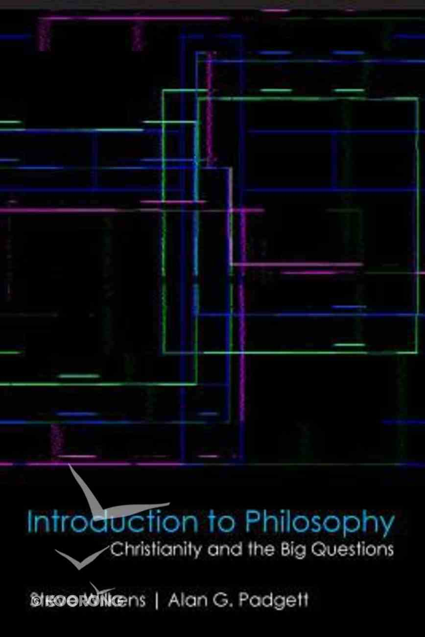 Introduction to Philosophy: Christianity and the Big Questions Paperback
