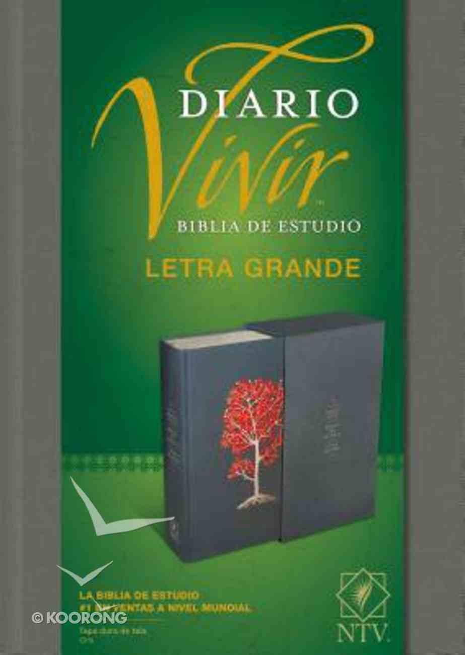 Ntv Biblia De Estudio Del Diario Vivir Letra Grande Gray (Red Letter Edition) Fabric Over Hardback