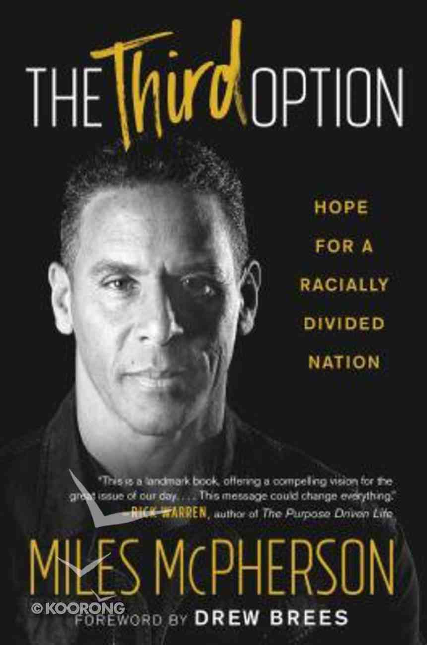 The Third Option: Hope For a Racially Divided Nation Hardback