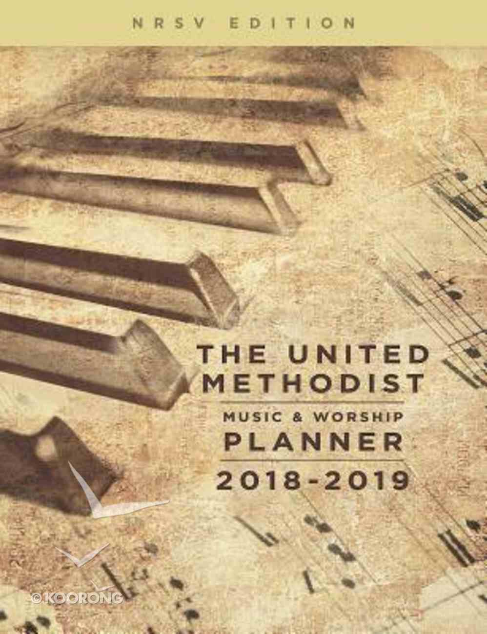 The United Methodist Music & Worship Planner 2018-2019 NRSV Edition Spiral