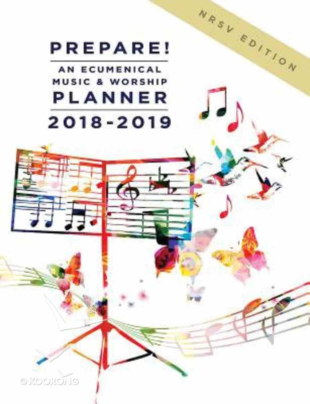 Prepare! 2018-2019 NRSV Edition: An Ecumenical Music & Worship Planner Spiral