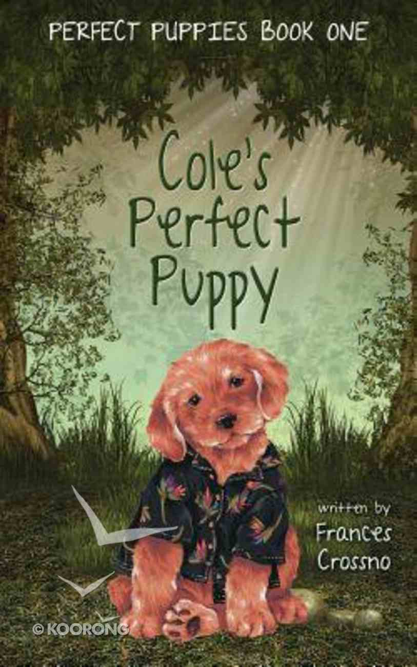Cole's Perfect Puppy (#01 in Perfect Puppies Series) Paperback