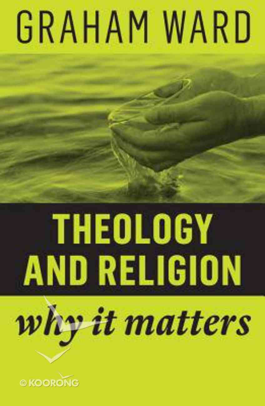 Theology and Religion: Why It Matters Paperback