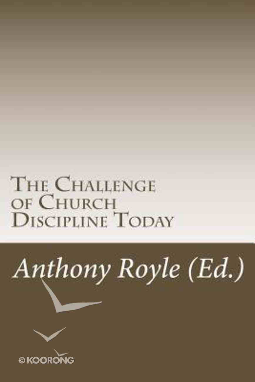 The Challenge of Church Discipline Today Paperback