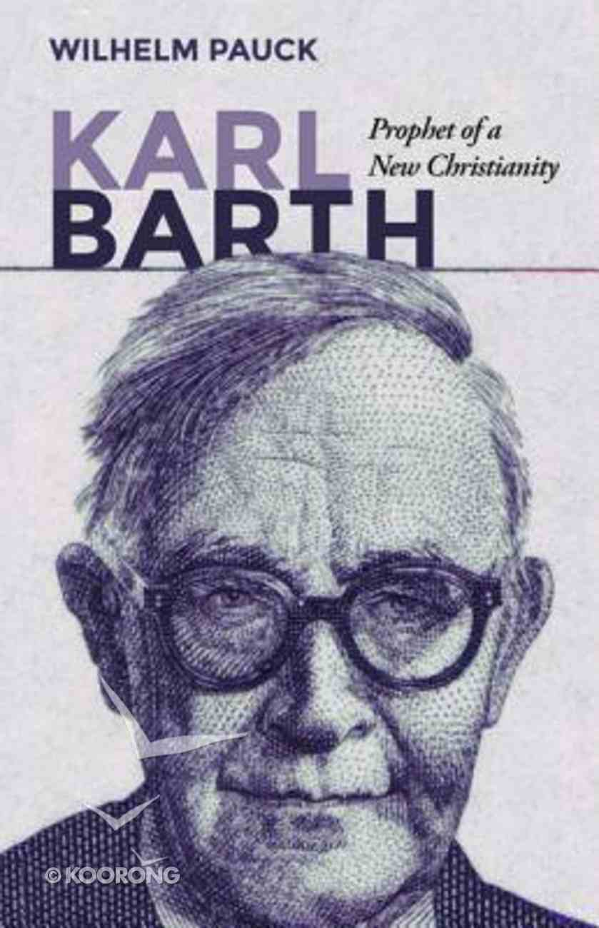 Karl Barth: Prophet of a New Christianity Paperback