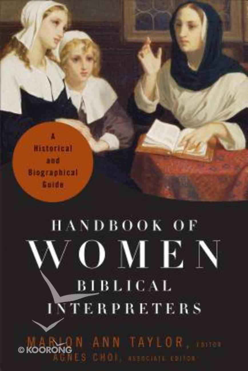 Handbook of Women Biblical Interpreters: A Historical and Biographical Guide Paperback