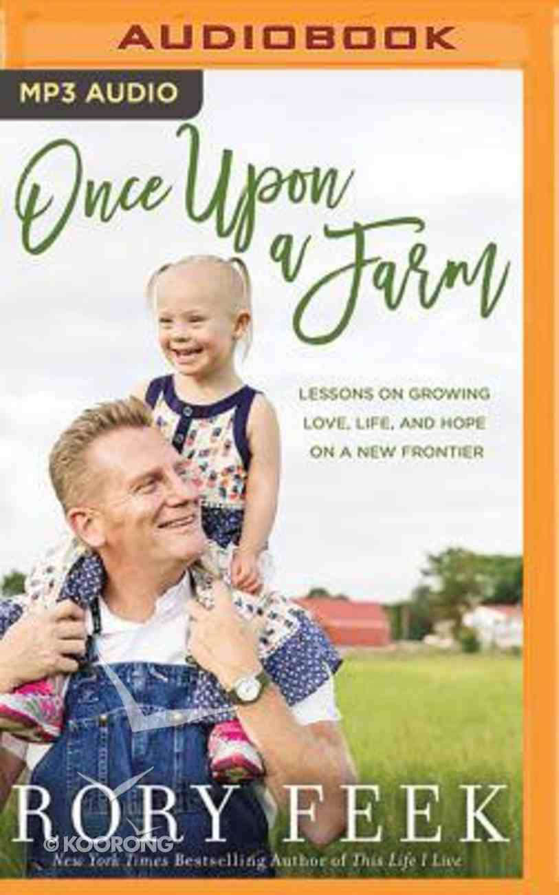 Once Upon a Farm: Lessons on Growing Love, Life, and Hope on a New Frontier (Unabridged, Mp3) CD