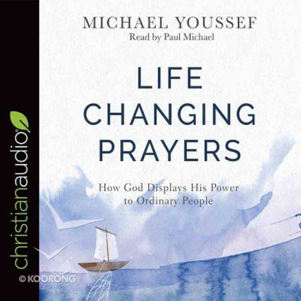 Life-Changing Prayers: How God Displays His Power to Ordinary People (Unabridged, 5 Cds) CD