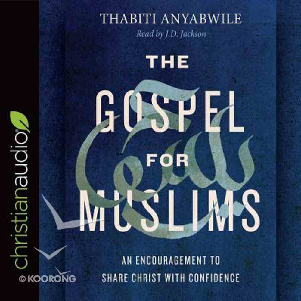The Gospel For Muslims: An Encouragement to Share Christ With Confidence (Unabridged, 4 Cds) CD