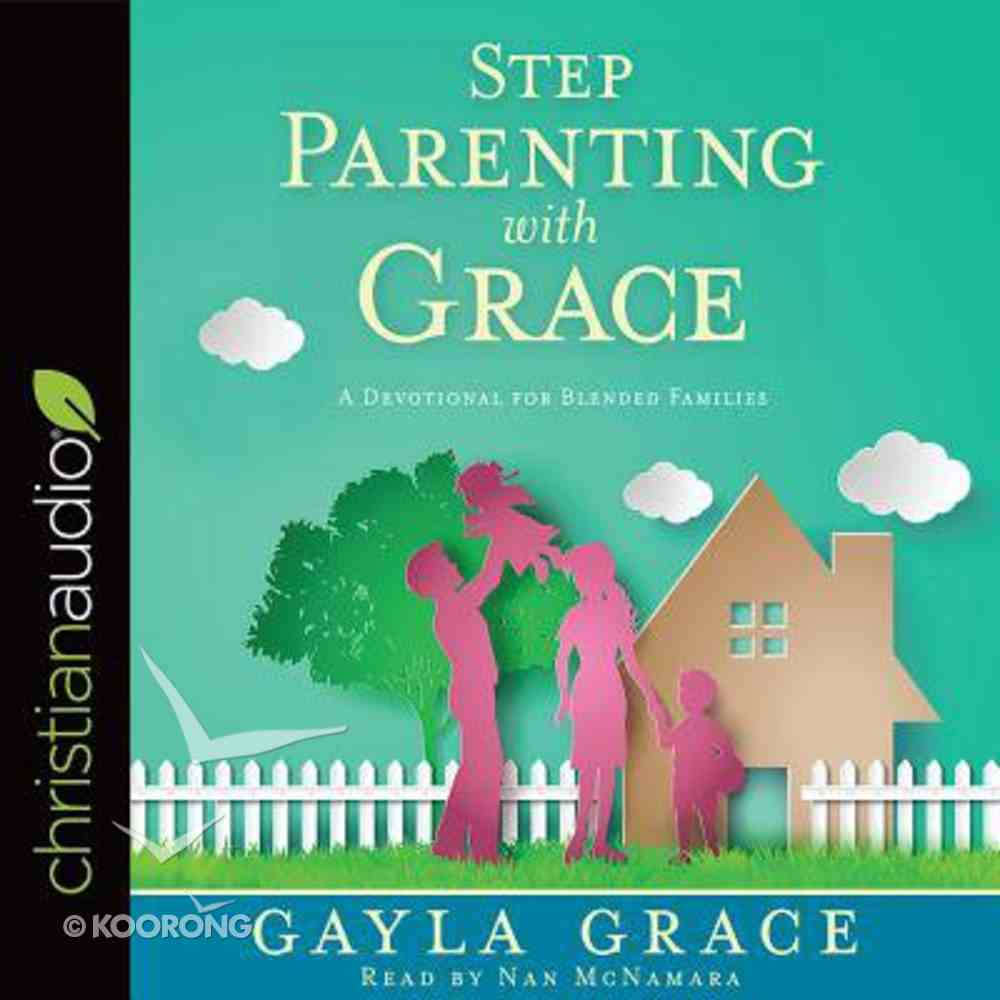 Stepparenting With Grace: A Devotional For Blended Families (Unabridged, 5 Cds) CD