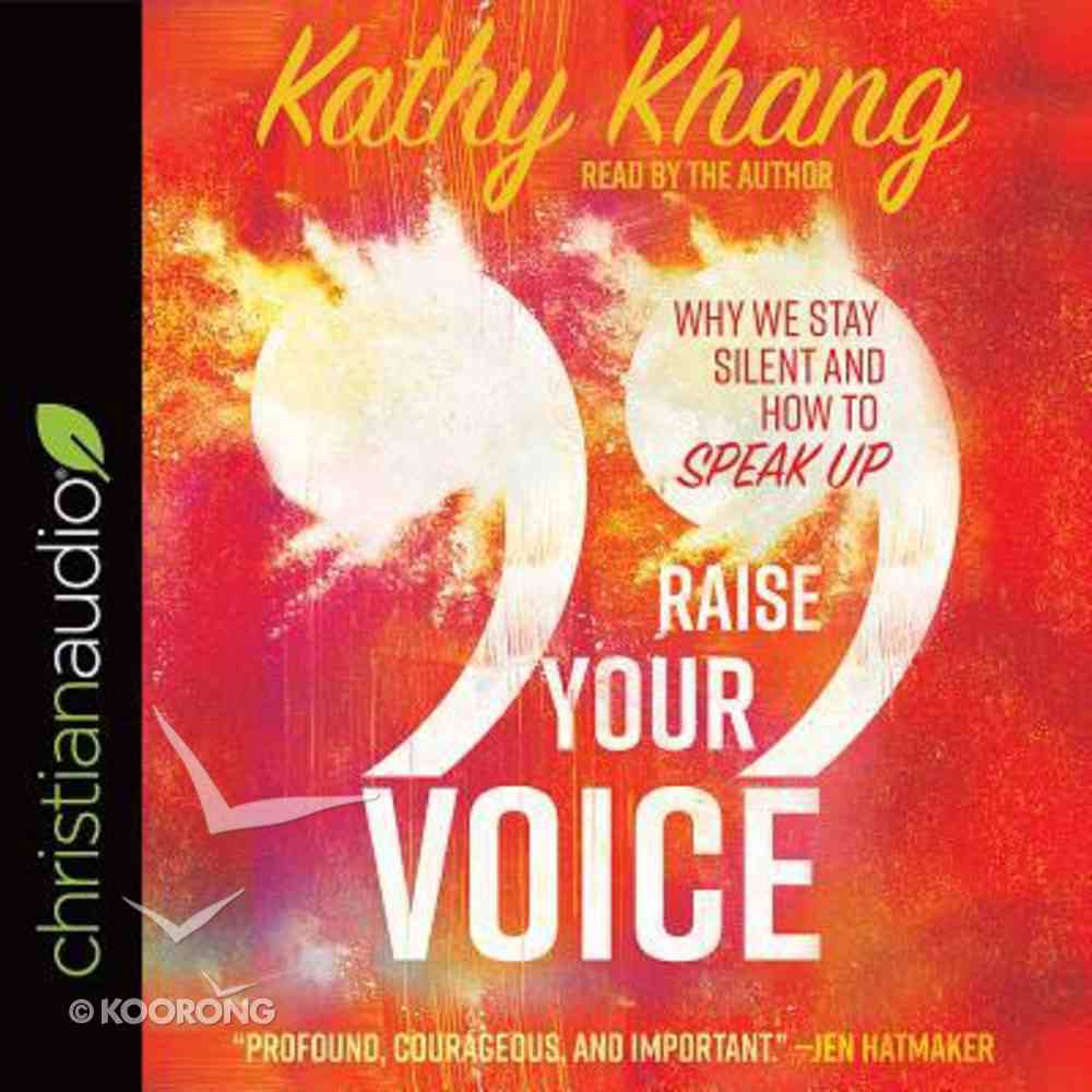 Raise Your Voice: Why We Stay Silent and How to Speak Up (Unabridged, 5 Cds) CD