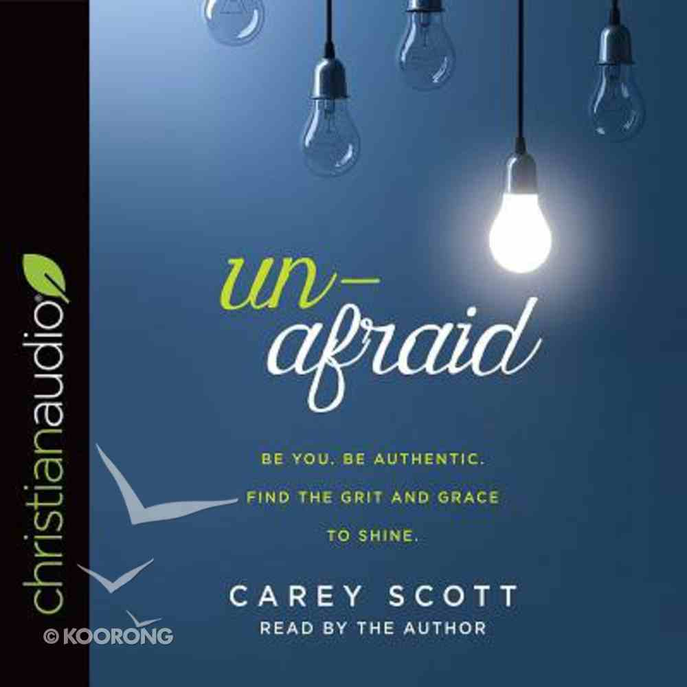 Unafraid: Be You. Be Authentic. Find the Grit and Grace to Shine. (Unabridged, 7 Cds) CD