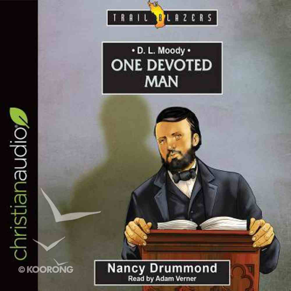 D.L. Moody : One Devoted Man (Unabridged, 3 CDS) (Trail Blazers Audio Series) CD