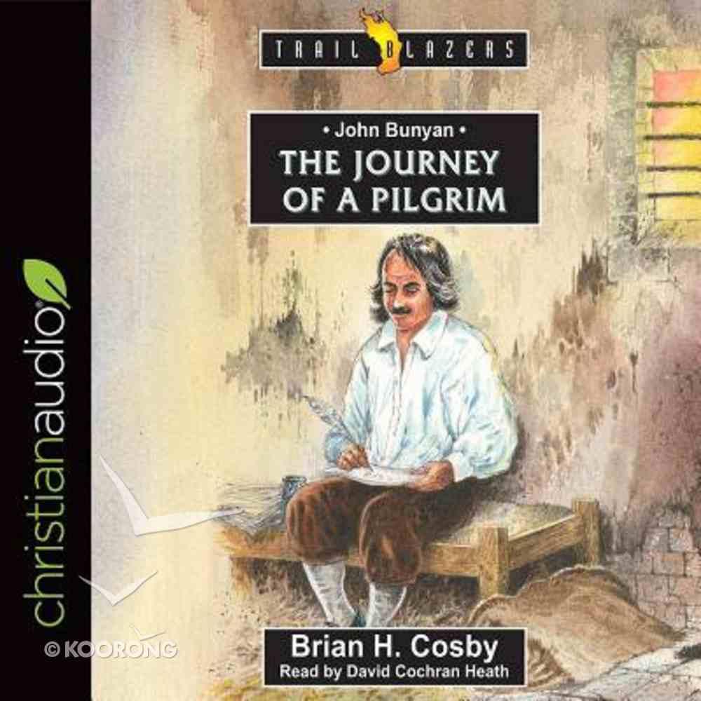 John Bunyan : Journey of a Pilgrim (Unabridged, 5 CDS) (Trail Blazers Audio Series) CD