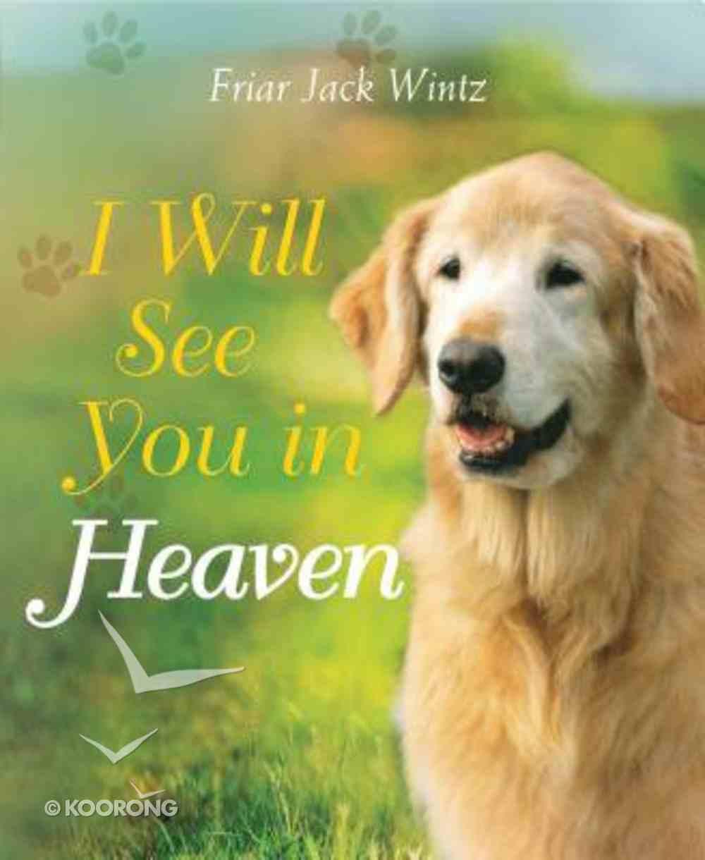 I Will See You in Heaven Hardback