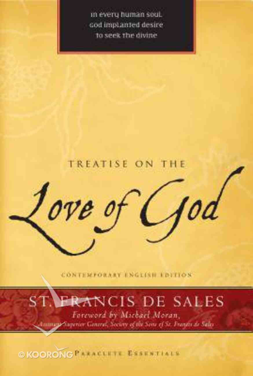 Treatise on the Love of God (Paraclete Essentials Series) Paperback