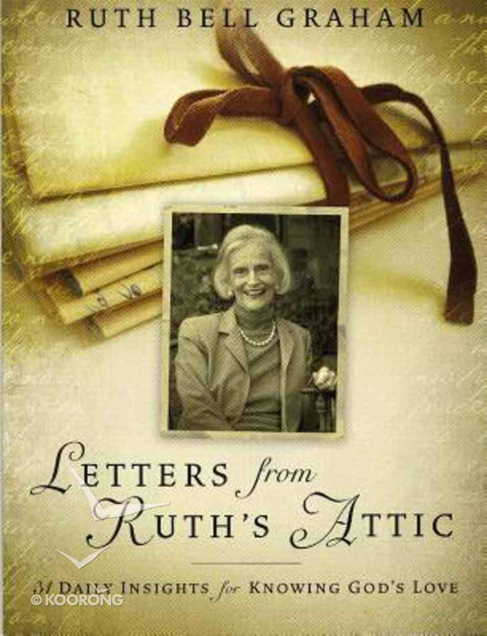 Letters From Ruth's Attic: 31 Daily Insights For Knowing God's Love Paperback