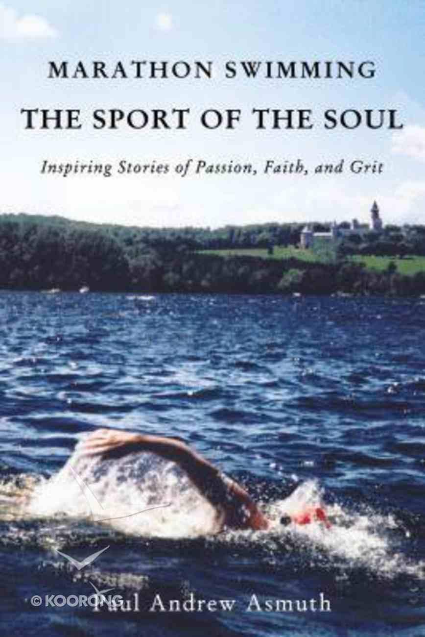 Marathon Swimming the Sport of the Soul eBook