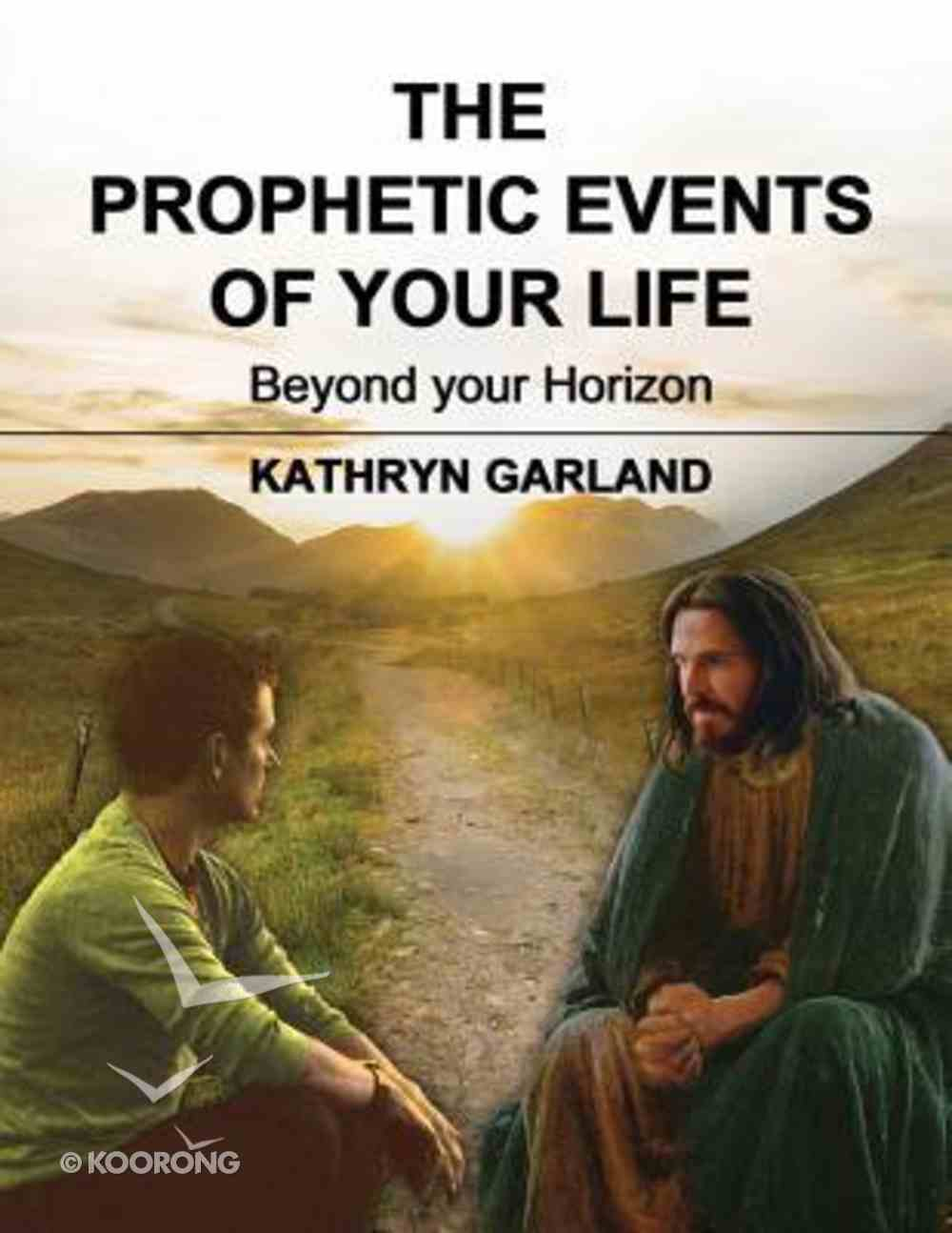 The Prophetic Events of Your Life: Beyond the Horizon Paperback