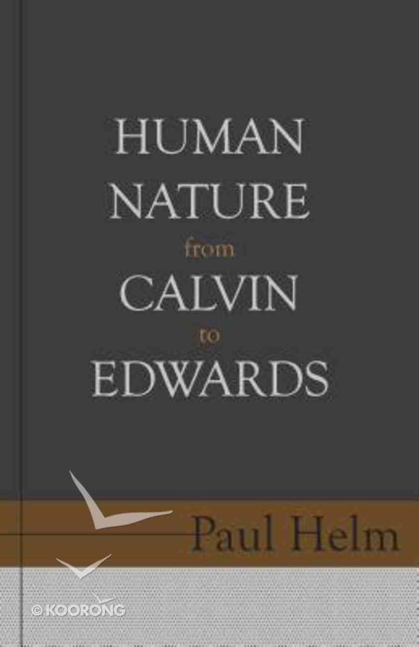 Human Nature From Calvin to Edwards Paperback