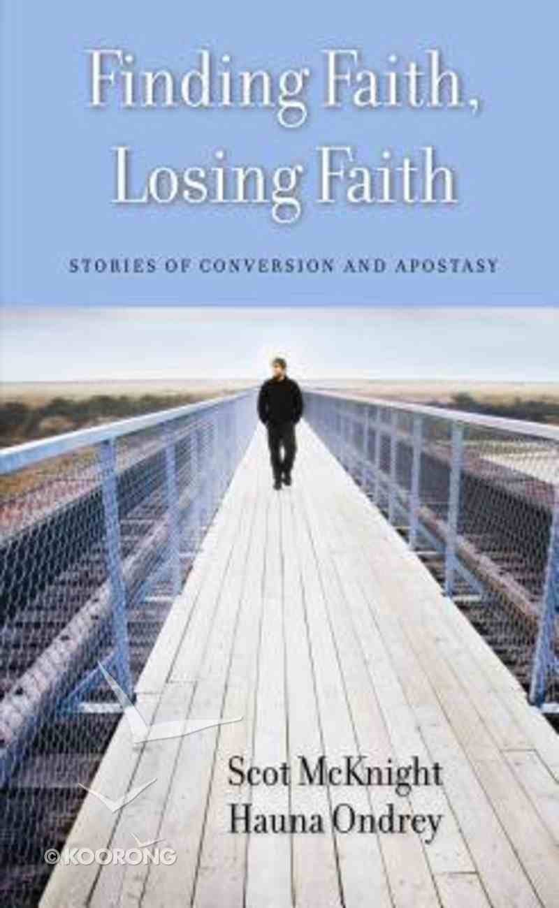 Finding Faith, Losing Faith: Stories of Conversion and Apostasy Paperback