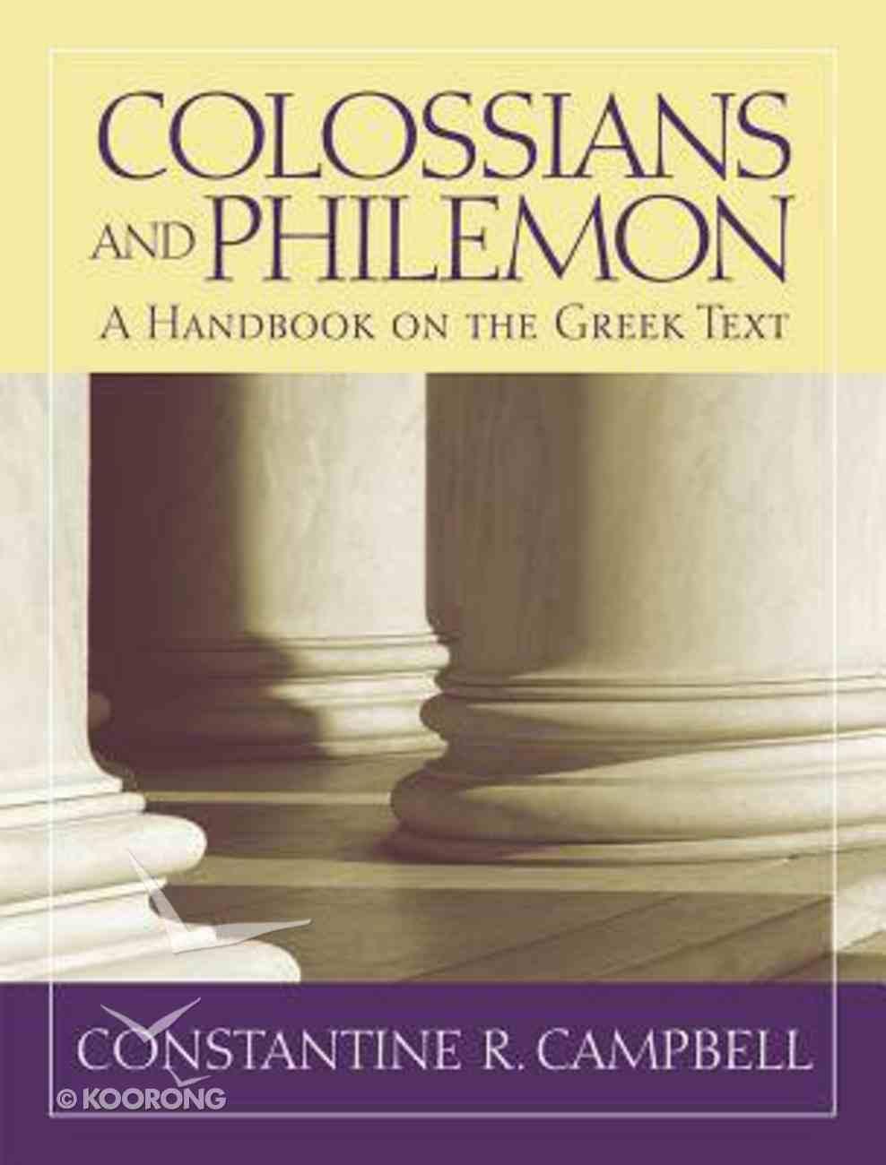 Colossians & Philemon: A Handbook on the Greek Text (Baylor Handbook On The Greek New Testament Series) Paperback