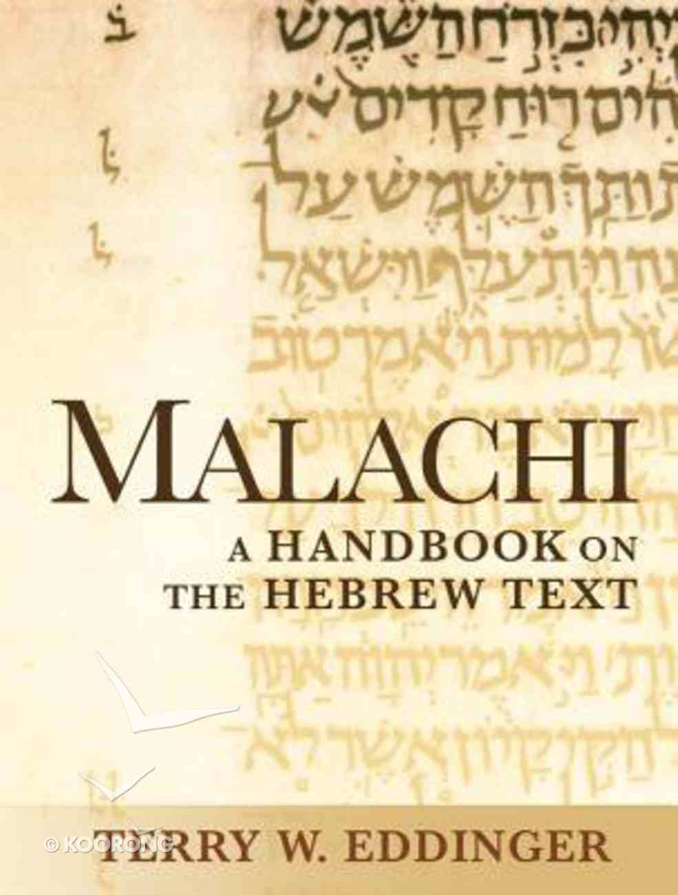 Malachi a Handbook of the Biblical Text (Baylor Handbook On The Hebrew Bible Series) Paperback