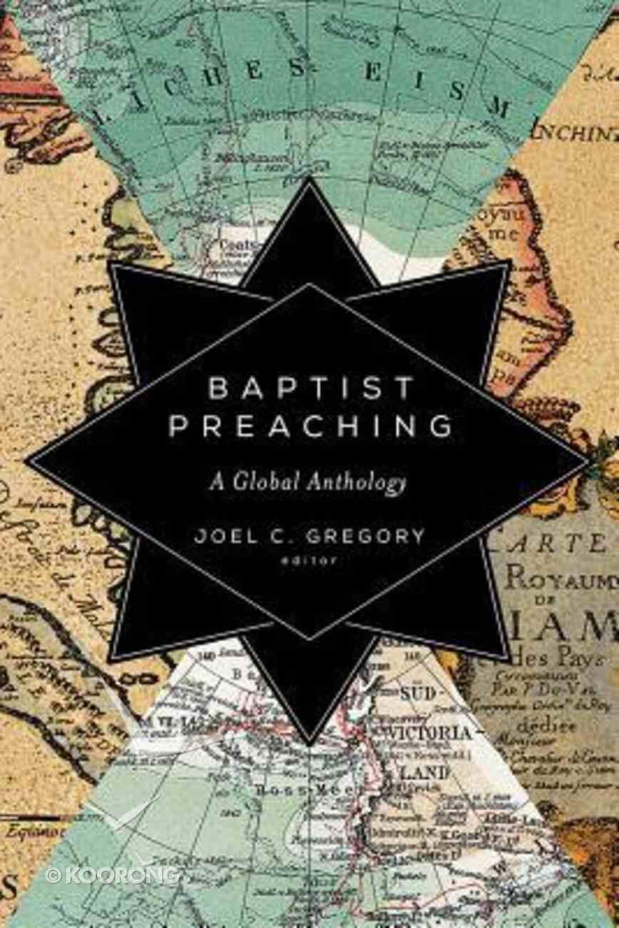 Baptist Preaching: A Global Anthology Hardback