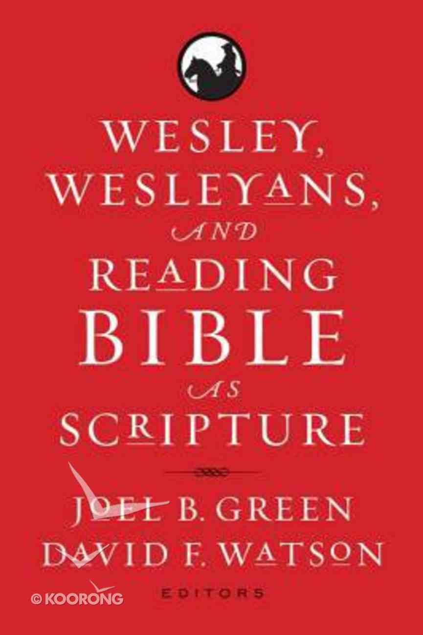 Wesley, Wesleyans, and Reading Bible as Scripture Paperback