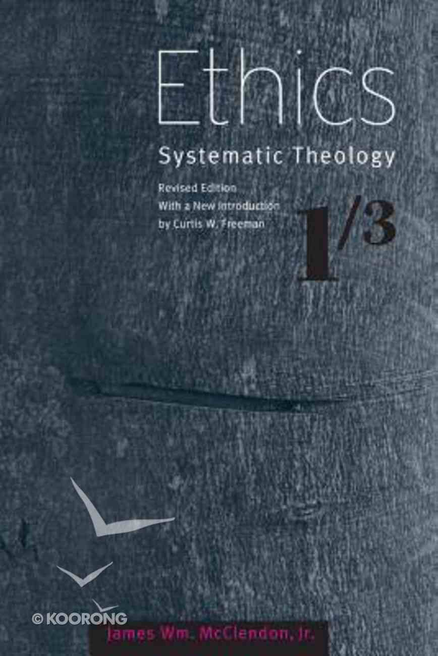 Ethics (#01 in Systematic Theology (Baylor) Series) Paperback