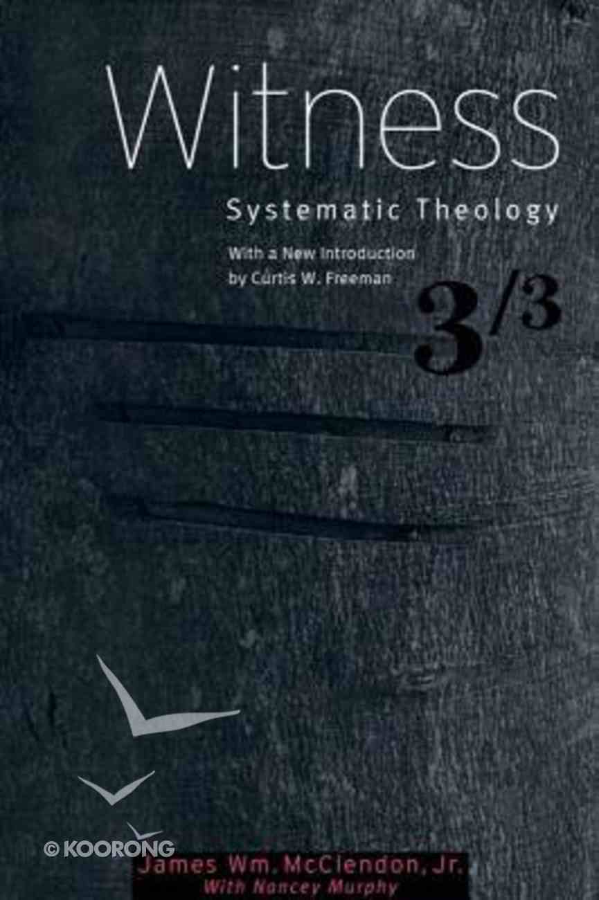 Witness (#03 in Systematic Theology (Baylor) Series) Paperback