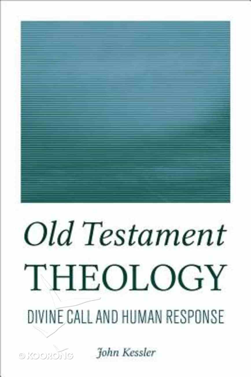 Old Testament Theology: Divine Call and Human Response Paperback