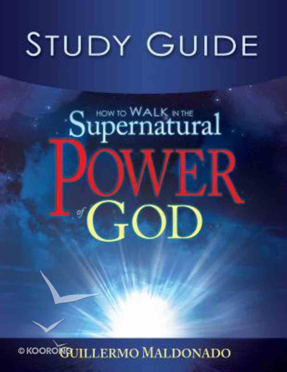 How to Walk in the Supernatural Power of God (Study Guide) Paperback