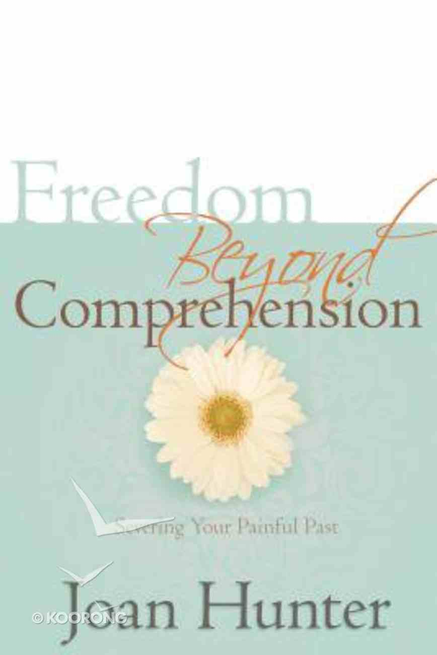 Freedom Beyond Comprehension Paperback