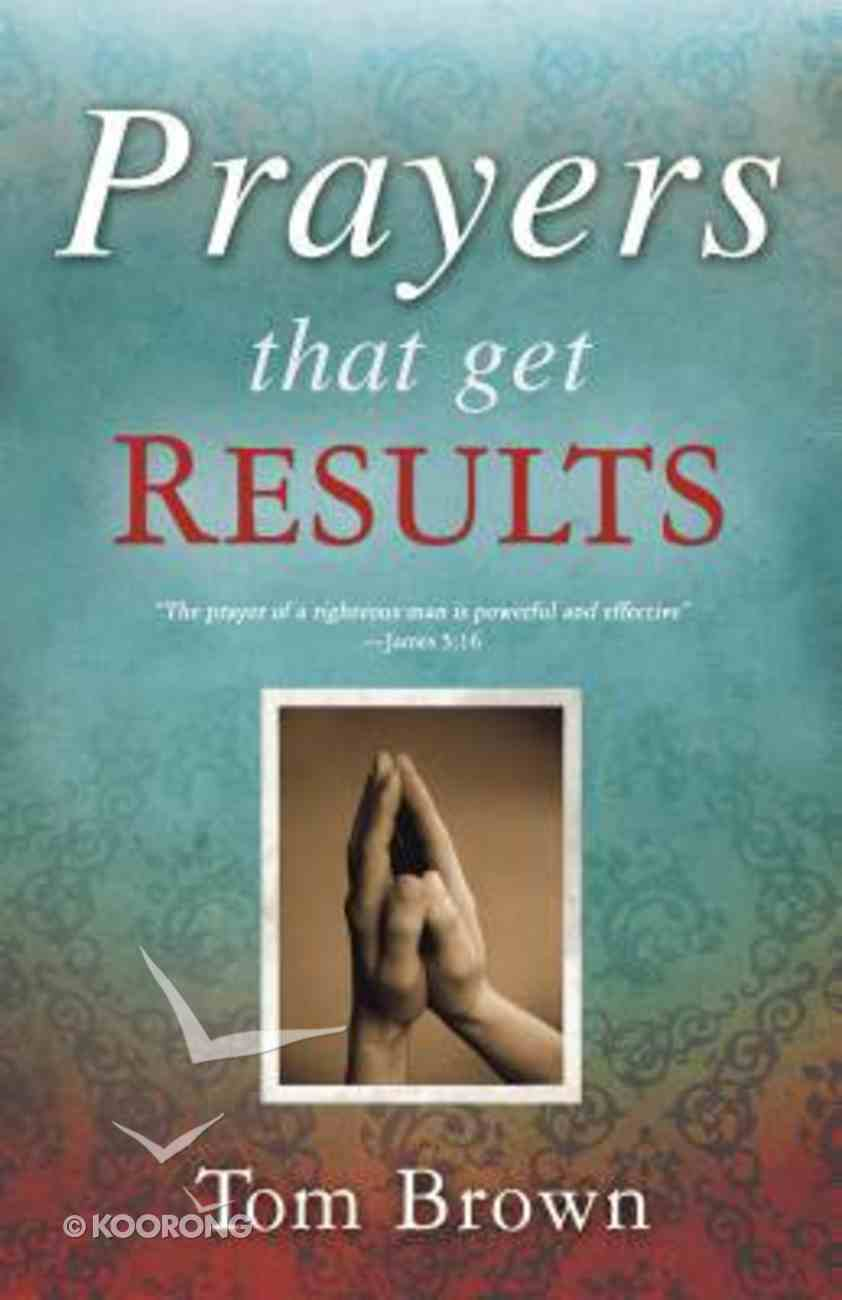 Prayers That Get Results Paperback