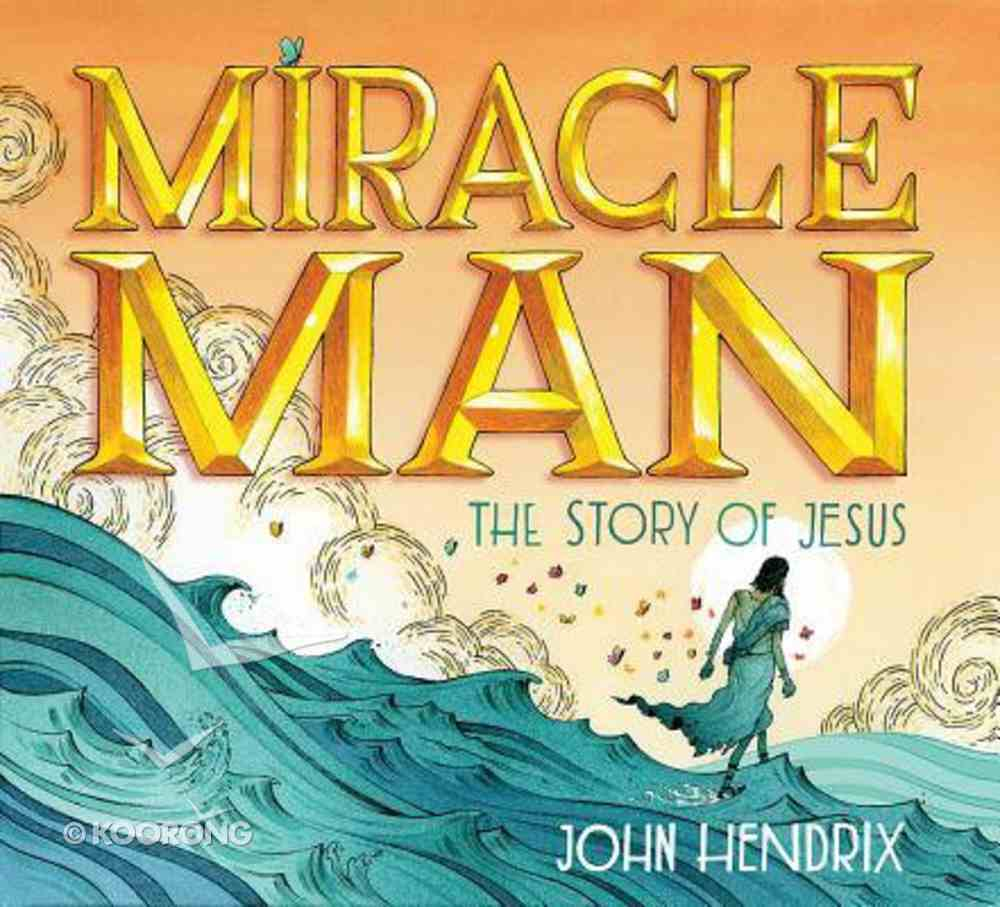 Miracle Man: The Story of Jesus (Unabridged Cd) CD