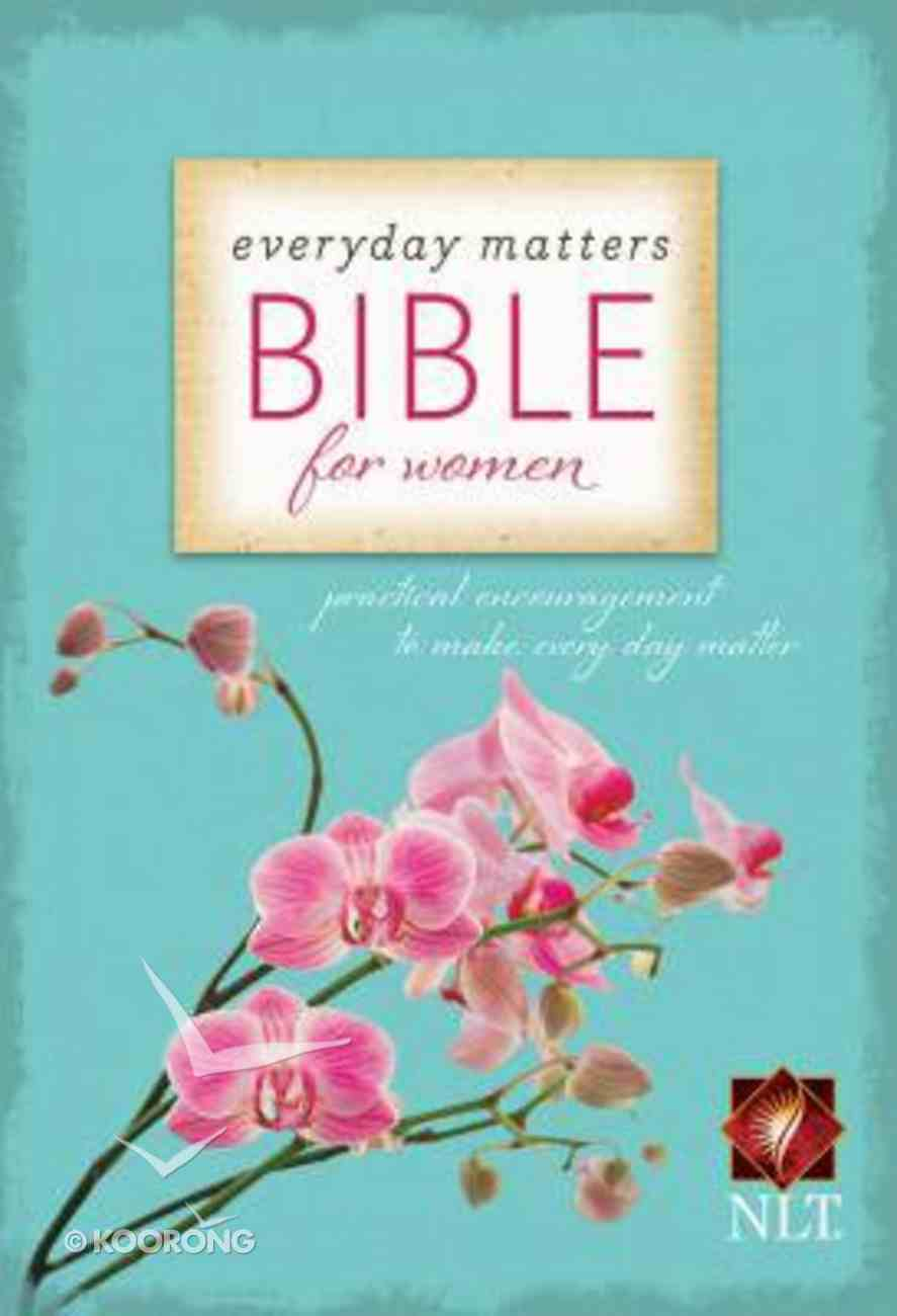 NLT Everyday Matters Bible For Women (Second Edition) Paperback